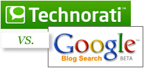 Technorati vs. Google Blog Search